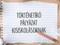 TÖRTÉNETÍRÓ PÁLYÁZAT KISISKOLÁSOKNAK